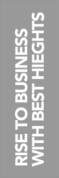RISE TO BUSINESS WITH BEST HIEGHTS